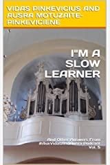 I'm a Slow Learner: And Other Answers From #AskVidasAndAusra Podcast Kindle Edition