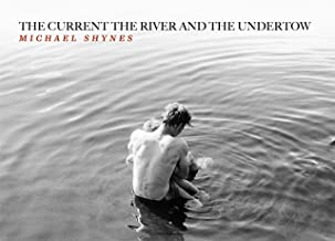 The Current the River and the Undertow