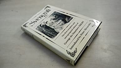Svengali: THE FIRST COMPLETE AND UNEXPURGATED EDITION OF GEORGE DU MAURIER'S TRILBY