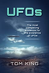UFOs: The Most Compelling Evidence For The Existence Of UFOs Kindle Edition
