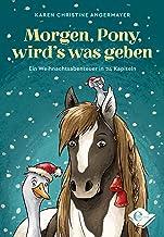 Morgen, Pony, wird's was geben: Ein Weihnachtsabenteuer in 24 Kapiteln (German Edition)