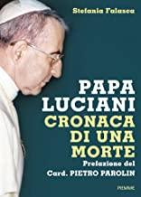 Scaricare Libri Papa Luciani. Cronaca di una morte PDF