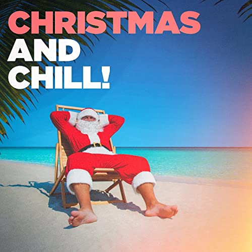 Christmas And Chill.Christmas And Chill By Chill Out 2017 Traditional
