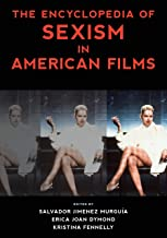 The Encyclopedia of Sexism in American Films (National Cinemas)