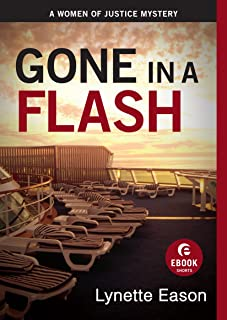 Gone in a Flash (Ebook Shorts): A Women of Justice Story