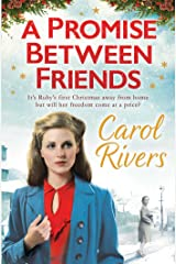 A Promise Between Friends: Will she choose love this Christmas? The perfect wartime family saga for winter 2020 Kindle Edition