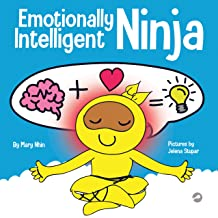 Emotionally Intelligent Ninja: A Children's Book About Developing Emotional Intelligence (EQ) (Ninja Life Hacks 35)
