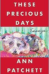 These Precious Days: Essays Kindle Edition