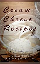Cream Cheese Recipes (The Essential Kitchen Series Book 158)