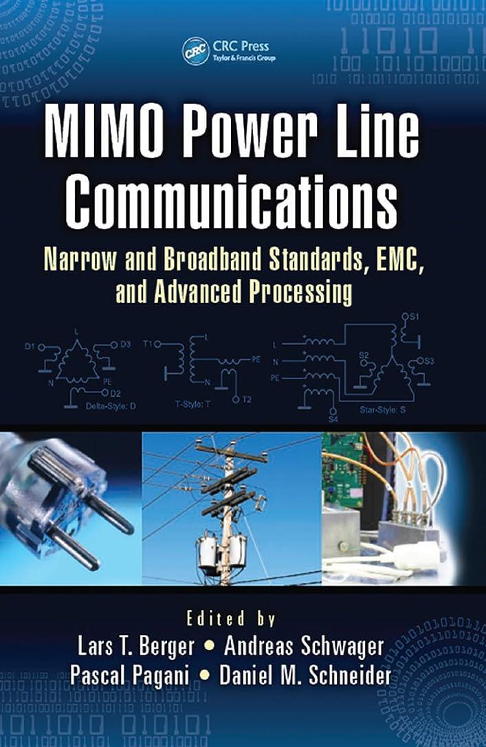 腐ったマントお酢MIMO Power Line Communications: Narrow and Broadband Standards, EMC, and Advanced Processing (Devices, Circuits, and Systems) (English Edition)