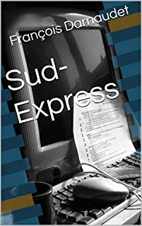 SUD-EXPRESS (French Edition)