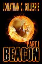 Beacon (Part I) (Beacon Saga Serial Book 1) (English Edition)