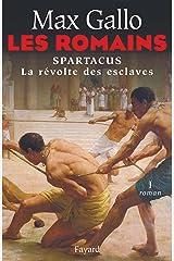 Les Romains : Spartacus, la révolte des esclaves (Littérature Française) Format Kindle