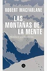 Las montañas de la mente: Historia de una fascinación (Spanish Edition) Kindle Edition