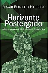 Horizonte Postergado: Novela histórica sobre Colosio (Spanish Edition) Kindle Edition