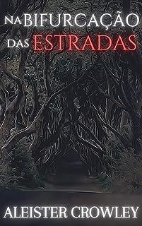 Na bifurcação das estradas (Portuguese Edition)