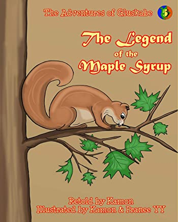 The Adventures of Gluskabe: The Legend of the Maple Syrup (English Edition)