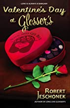 Valentine's Day at Glosser's: A Johnstown Tale (Glosser Bros. Holidays Book 5)