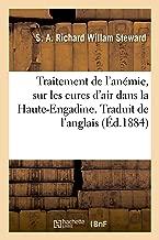 Traitement de l'anémie, sur les cures d'air dans la Haute-Engadine. Traduit de l'anglais