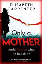 Only a Mother: A gripping psychological thriller with a shocking twist (English Edition)