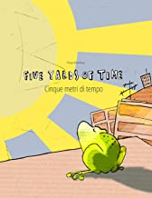 Five Yards of Time/Cinque metri di tempo: Bilingual English-Italian Picture Book (Dual Language/Parallel Text) (Bilingual ...
