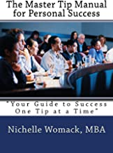 """The Master Tip Manual for Personal Success: """"Your Guide to Success One Tip at a Time."""" (Personal Manual Book 1)"""
