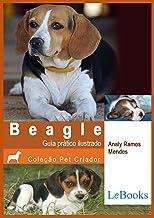 Beagle: Guia prático ilustrado (Coleção Pet Criador) (Portuguese Edition)