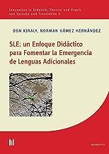 SLE: un Enfoque Didáctico para Fomentar la Emergencia de Lenguas Adicionales (Innovation in Didaktik, Theorie und Praxis von Sprache und Translation nº 3) (Spanish Edition)