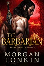 The Barbarian (The Mother's Children Book 1)