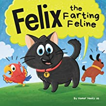 Felix the Farting Feline: A Funny Rhyming, Early Reader Story for Kids and Adults About a Cat Who Farts (Farting Adventure...
