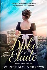 A Duke to Elude: Sweet Regency Romance (Sherton Sisters Book 1) Kindle Edition