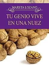 Tu genio vive en una nuez (Spanish Edition)