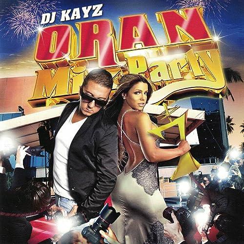 KAYZ GRATUITEMENT MIX PARTY 5 TÉLÉCHARGER DJ ORAN