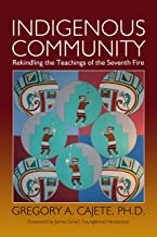 Indigenous Community: Rekindling the Teachings of the Seventh Fire
