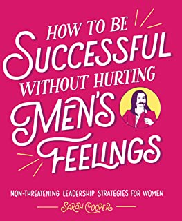 Best How to Be Successful without Hurting Men