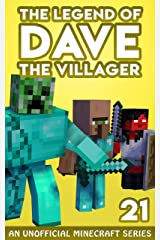 Dave the Villager 21: An Unofficial Minecraft Book (The Legend of Dave the Villager) Kindle Edition