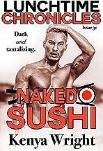 Lunchtime Chronicles: Naked Sushi