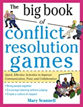 The Big Book of Conflict Resolution Games: Quick, Effective Activities to Improve Communication, Trust and Collaboration: ...