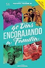 40 dias encorajando a família: Livro Devocional