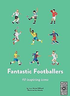 Fantastic Footballers: Meet 40 game changers (40 Inspiring Icons)
