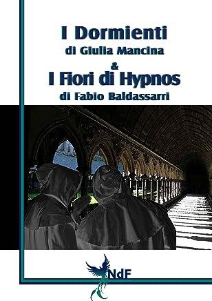 I Dormienti - I Fiori di Hypnos (Collana Double Face Vol. 1)