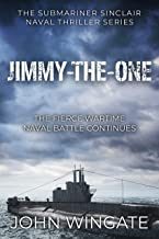 Jimmy-the-One: The fierce wartime naval battle continues... (The Submariner Sinclair Naval Thriller Series Book 2)