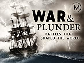 War & Plunder: Battles that Shaped the World