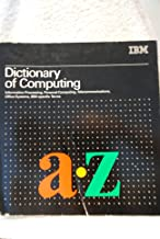 Dictionary of Computing Information Processing, Personal Copmputing, Telecommunications, Office Systems IBM Specific Terms