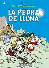 La pedra de lluna (Jan i Trencapins) (Catalan Edition)