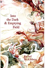 Into the Dark & Emptying Field Paperback