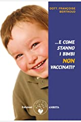 ...E come stanno i bimbi non vaccinati? (Italian Edition) Format Kindle
