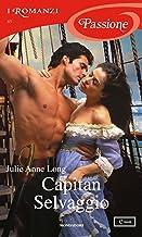 Capitan Selvaggio (I Romanzi Passione) (Pennyroyal Green (versione italiana) Vol. 4) (Italian Edition)