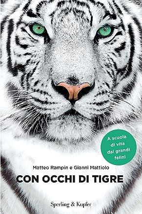 Con occhi di tigre: Lezioni di vita dai grandi felini