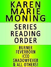KAREN MARIE MONING — SERIES READING ORDER (SERIES LIST) — IN ORDER: BURNER, FEVERBORN, ICED, SHADOWFEVER, BLOODFEVER, DREA...